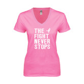 Next Level Ladies Junior Fit Deep V Pink Tee-The Fight Never Stops Distressed