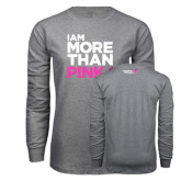 Grey Long Sleeve T Shirt-I Am More Than Pink