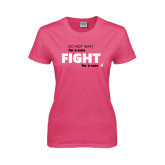 Ladies Fuchsia T Shirt-Fight For A Cure