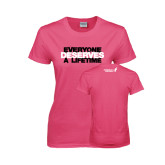 Ladies Fuchsia T Shirt-Everyone Deserves A Lifetime - Stitched