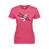 Ladies Fuchsia T Shirt-Walk With Courage