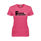 Ladies Fuchsia T Shirt-Forever Fighter
