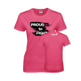 Ladies Fuchsia T Shirt-Proud To Fight