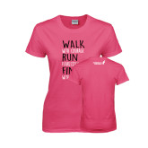 Ladies Fuchsia T Shirt-Walk Run Finish