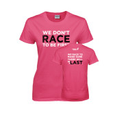 Ladies Fuchsia T Shirt-Race To Be First
