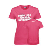 Ladies Fuchsia T Shirt-Every Mile Makes A Difference