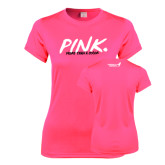 Ladies Performance Hot Pink Tee-Pink More Than A Color
