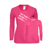 Ladies Fuchsia Long Sleeve T Shirt-The Fight Never Stops