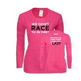 Ladies Fuchsia Long Sleeve T Shirt-Race To Be First