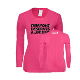 Ladies Fuchsia Long Sleeve T Shirt-Everyone Deserves A Lifetime - Splatter