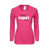 Ladies Fuchsia Long Sleeve T Shirt-Fight For A Cure