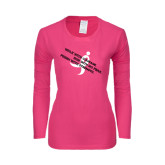 Ladies Fuchsia Long Sleeve T Shirt-Walk With Courage