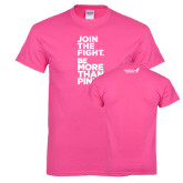 Hot Pink T Shirt-Join The Fight.