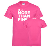 Cyber Pink T Shirt-I Am More Than Pink