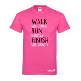 Cyber Pink T Shirt-Walk Run Finish