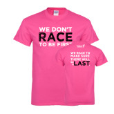 Hot Pink T Shirt-Race To Be First
