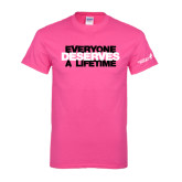 Hot Pink T Shirt-Everyone Deserves A Lifetime - Stitched