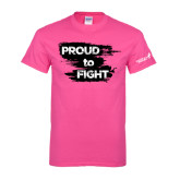Hot Pink T Shirt-Proud To Fight