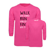 Hot Pink Long Sleeve T Shirt-Walk Run Finish