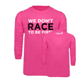 Hot Pink Long Sleeve T Shirt-Race To Be First