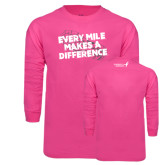 Hot Pink Long Sleeve T Shirt-Every Mile Makes A Difference