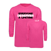 Hot Pink Long Sleeve T Shirt-Everyone Deserves A Lifetime - Stitched