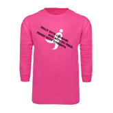 Hot Pink Long Sleeve T Shirt-Walk With Courage