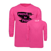 Hot Pink Long Sleeve T Shirt-Proud To Fight