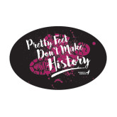 Medium Magnet-Pretty Feet Dont Make History - Splatter, 8 in wide