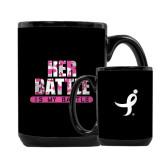 Full Color Black Mug 15oz-Her Battle Is My Battle