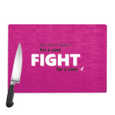Cutting Board-Fight For A Cure
