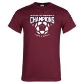 Maroon T Shirt-Womens Soccer Champions