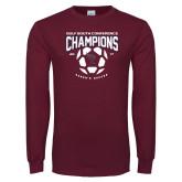 Maroon Long Sleeve T Shirt-Womens Soccer Champions