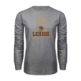 Grey Long Sleeve T Shirt-Lehigh Basketball Stacked w/Ball