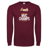 Maroon Long Sleeve T Shirt-2018 MVC Champs Mens Basketball