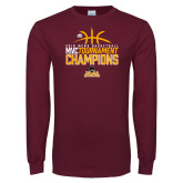 Maroon Long Sleeve T Shirt-2018 Mens Basketball Champions - Stacked