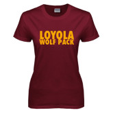 Ladies Maroon T Shirt-Loyola Wolf Pack Stacked