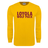 Gold Long Sleeve T Shirt-Loyola Wolf Pack Stacked