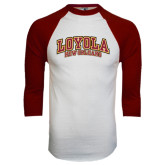 White/Maroon Raglan Baseball T Shirt-Loyola New Orleans Arched