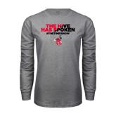 Grey Long Sleeve T Shirt-The Hive Has Spoken