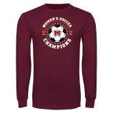 Maroon Long Sleeve T Shirt-2019 Womens Soccer USA SAC Champions