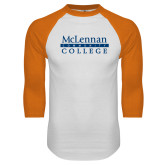 White/Orange Raglan Baseball T Shirt-McLennan Community College