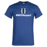 Royal T Shirt-Hashtag MHS Respect