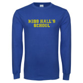 Royal Long Sleeve T Shirt-Miss Halls School Distressed