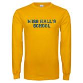 Gold Long Sleeve T Shirt-Miss Halls School Distressed