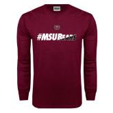 Maroon Long Sleeve T Shirt-#MSUBears