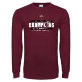 Maroon Long Sleeve T Shirt-2019 ECC Tournament Champions Mens Basketball