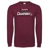 Maroon Long Sleeve T Shirt-2017 USA South Division Softball Champions