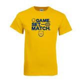 Gold T Shirt-Tennis Game Set Match