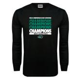 Black Long Sleeve T Shirt-2017 Mens Basketball Champions Repeating